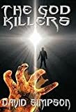 The God Killers, David Simpson, 146202632X
