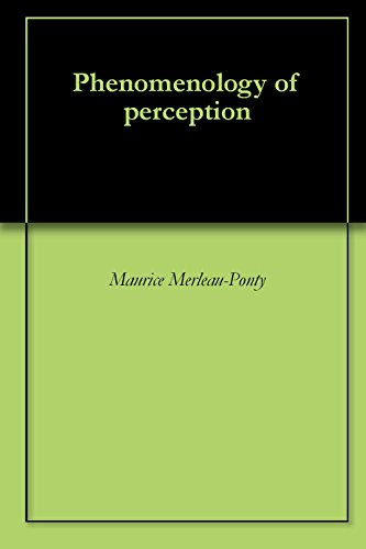 Phenomenology of perception kindle edition by maurice merleau phenomenology of perception by merleau ponty maurice fandeluxe Images