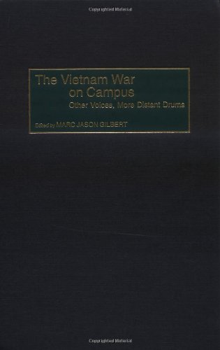 The Vietnam War on Campus: Other Voices, More Distant Drums by Marc Jason Gilbert