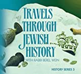 Rabbi Berel Wein's Travels Through Jewish History: From the Mussar Movement to the State of Israel (Volume 3)