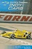 The World's Fastest Indy Cars, Glen Bledsoe and Karen Bledsoe, 0736815015