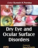 Dry eye and ocular surface disorders by Pandey, Suresh K. Pandey, 8180616541