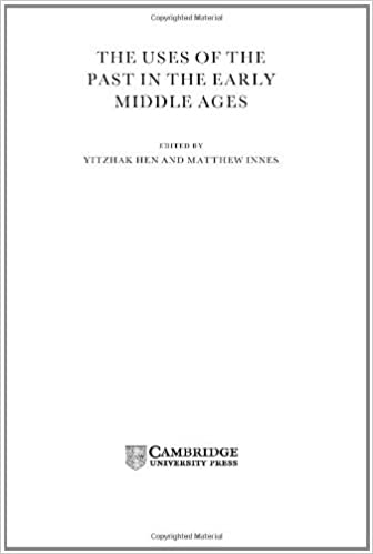 The Uses of the Past in the Early Middle Ages
