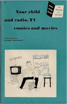 Your child and radio, TV, comics, and movies, (Better living booklet for parents and teachers)