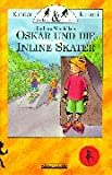 Oskar und die Inline Skater