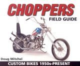 Choppers Field Guide, Doug Mitchel, 0873499646