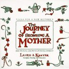 The Journey of Becoming a Mother, Laurie A. Kanyer, 094463432X