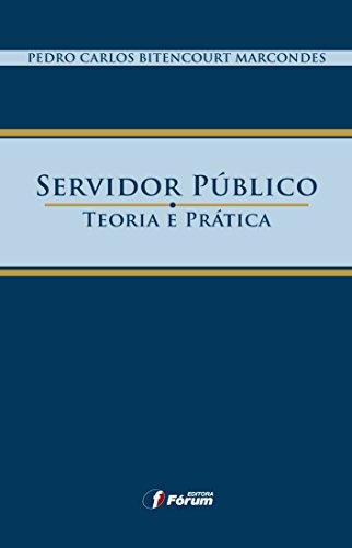 Servidor Público. Teoria e Prática
