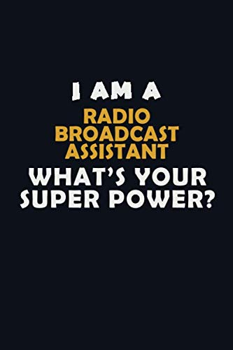 Halloween Themed Radio (I AM A  Radio Broadcast Assistant  WHAT'S YOUR SUPER POWER?: Halloween themed Career Pride Quote  6x9 Blank Lined   Notebook)