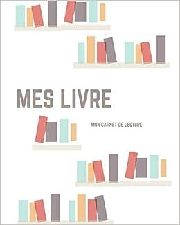 Mes Livres Mon Carnet De Lecture Le Livre Est Au Format 8