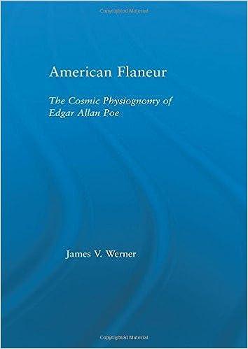 American Flaneur: The Cosmic Physiognomy of Edgar Allan Poe (Studies in Major Literary Authors)