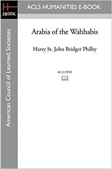 Book Arabia of the Wahhabis by Harry St John B Philby (2008-11-07)