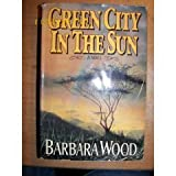 Green City in the Sun, Barbara Wood, 0394559665