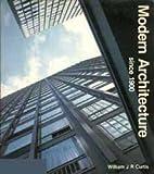 Modern Architecture since 1900, Curtis, William, 0135866693