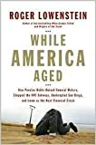 img - for While America Aged by Lowenstein, Roger. (Penguin Press HC, The,2008) [Hardcover] book / textbook / text book