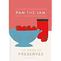Pam the Jam: The Book of Preserves