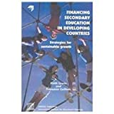Financing Secondary Education in Developing Countries : Strategies for Sustainable Growth, Lewin, Keith and Caillods, Francoise, 9280311999