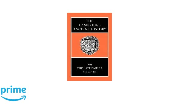 The Cambridge Ancient History Volume 13: The Late Empire, AD 337-425