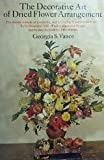 The Decorative Art of Dried Flower Arrangement, Georgia S. Vance, 0385066651