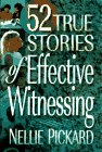 52 True Stories about Successful Witnessing, Nellie Pickard, 0801057043