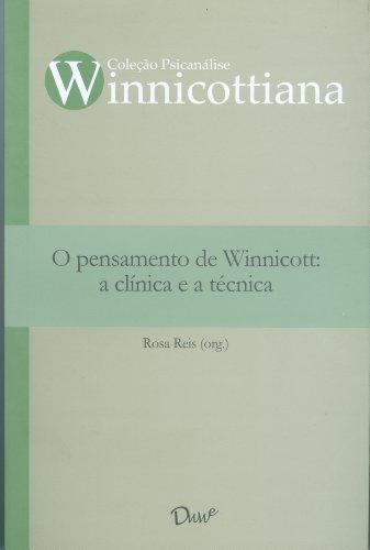 O pensamento de Winnicott: a clínica e a técnica (Portuguese Edition)