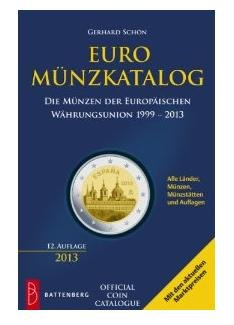 Euro-Münzkatalog Kurs- & Gedenkmünzen 1999 - 2013 / Battenberg Euro Coins & Commemorative Coins Catalogue 1999 - 2013