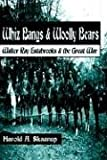 Whiz Bangs and Woolly Bears:Walter Ray Estabrooks and the Great War, Harold A. Skaarup, 0595747604