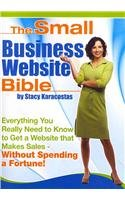 The Small Business Website Bible: Everything You Really Need to Know to Get a Money-making Website-without Spending a Fortune