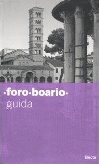 Foro boario. Guida. Ediz. illustrata (Soprintendenza archeologica di Roma)