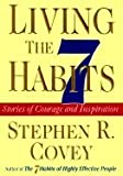 Living the 7 Habits Stories of Courage & Inspiration