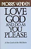 Love God and Do As You Please, Venden, Morris L., 0816310890