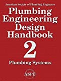 Plumbing Engineering Design Handbook, Volume 1, American Society of Plumbing Engineers, 189125524X
