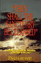 Then Shall the Sanctuary Be Cleansed /…