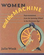 women-and-the-machine-representations-from-the-spinning-wheel-to-the-electronic-age-paperback-2003
