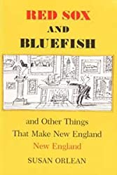 Red Sox and Bluefish: And Other Things That Make New England New England