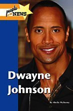 Dwayne Johnson (People in the News) by Sheila Wyborny (2009-03-13)