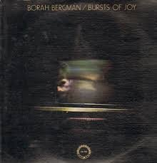 Borah Bergman Bursts Of Joy