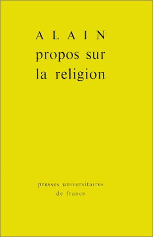 Propos sur la religion Broché – 1 octobre 1969 Alain 2130308171 Histoire et Sciences humaines Théologie