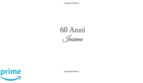 Frasi Anniversario Matrimonio 40 Anni Genitori.60 Anni Insieme Libro Degli Ospiti 60 Anni Insieme Anniversario