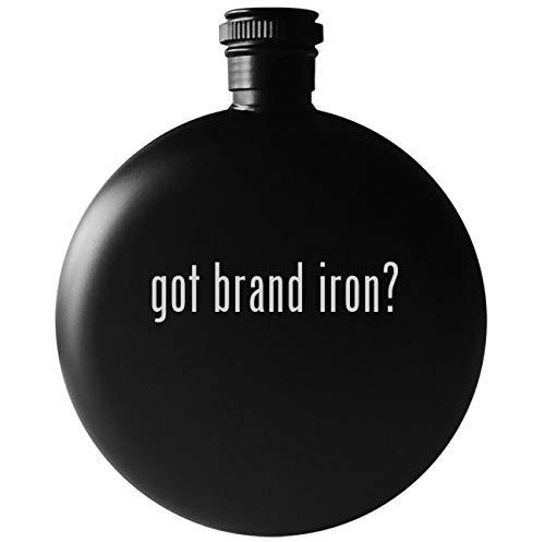 got brand iron? - 5oz Round Drinking Alcohol Flask, Matte Black - Iron Branding State Steak