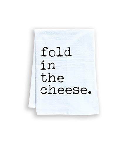 Funny Kitchen Towel, Fold In The Cheese, Flour Sack Dish Towel, Sweet Housewarming Gift, White