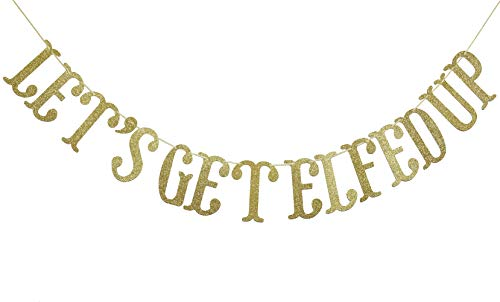 Let's Get Elfed Up Banner, Sign, Elf Christmas Banner, Drinking Banner, Christmas Decor(Gold)