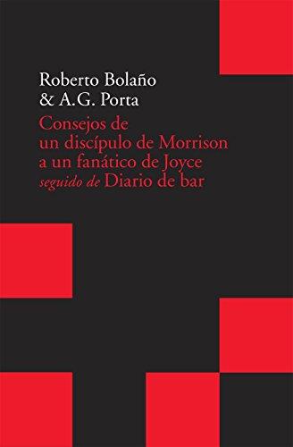 Consejos de un discípulo de Morrison a un fanático de Joyce: Seguido de Diario de bar (Acantilado Bolsillo) Antoni García Porta