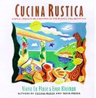 Cucina Rustica: Simple, Irresistible Recipes in the Rustic Italian ...