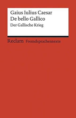 De bello Gallico: Der Gallische Krieg (Fremdsprachentexte) (Reclams Universal-Bibliothek)