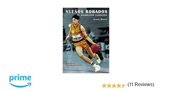 Sueños robados. El baloncesto yugoslavo Baloncesto para leer ...