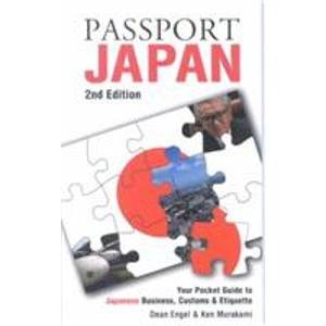 Passport Japan: Your Pocket Guide to Japanese Business, Customs & Etiquette (Passport to the World)
