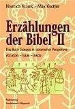 Erzahlungen der Bibel II : Das Buch Genesis in literarischer Perspektive. Abraham - Isaak - Jakob, Krauss, Heinrich, 3525536275