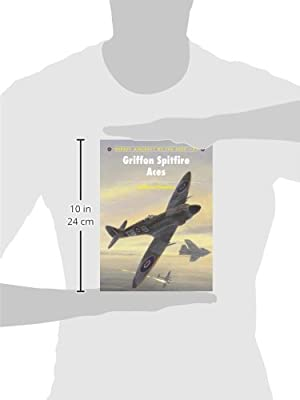 Griffon Spitfire Aces (Aircraft of the Aces)
