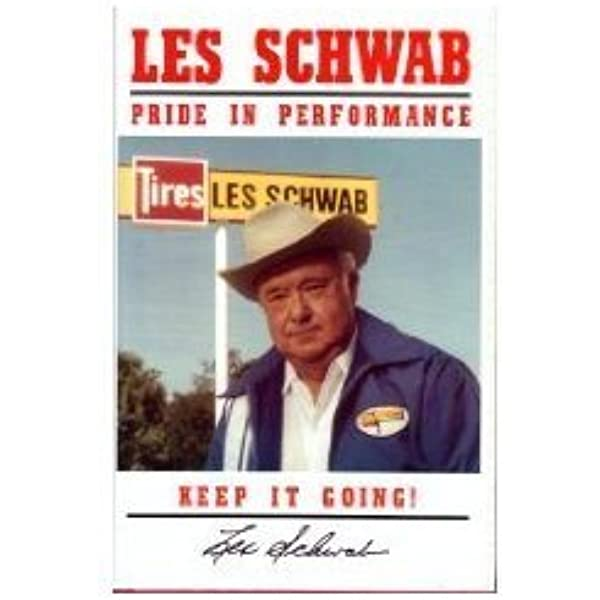 Les Schwab Christmas Eve 2021 Les Schwab Pride In Performance Keep It Going Schwab Les 9780892881512 Amazon Com Books